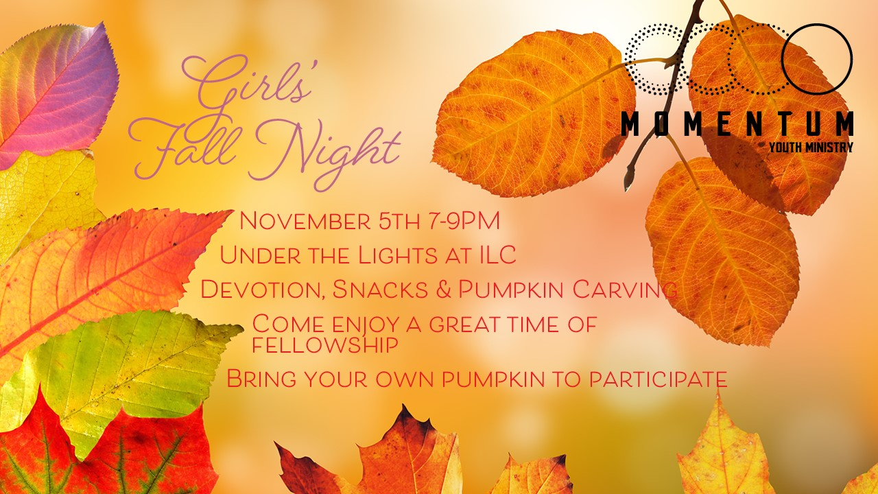 Girls' Fall Night   November 5, 2021